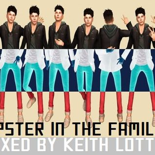 Keith Lotta - Hpster in the Family (part II)