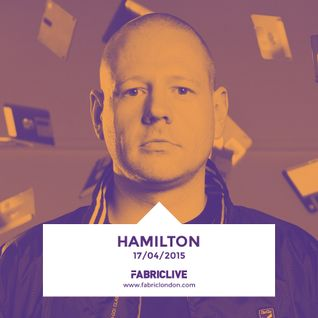 Hamilton - FABRICLIVE Promo Mix (Apr 2015)