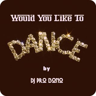 Would You Like To Dance?