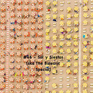 #46 - Sol y Siestas (aka The Balearic Special)