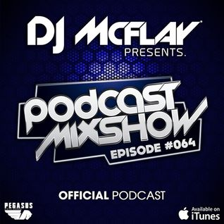 DJ Mcflay® - Podcast Mixshow Episode 64