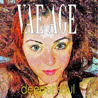 Vae Age Deeper Soul
