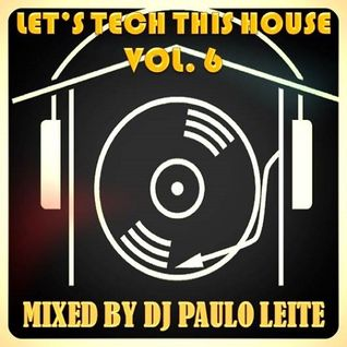Let's Tech This House Vol. 6
