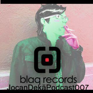 Blaq Podcast 07 (Jocan Dekä) 9/Dic/2011