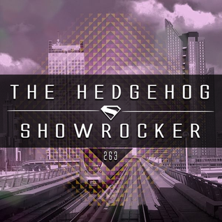 The Hedgehog - Showrocker 263 - 07.01.2016