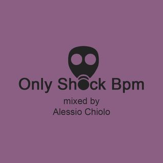 Only Shock Bpm - Episode #025