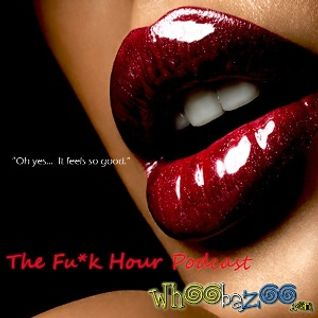 The Fu*k Hour - Mar. 2K13