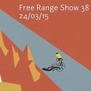 Free Range Show #38 24/03/15