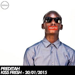 Preditah - Kiss Fresh - 20/01/2015