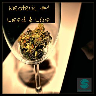 Neoteric-#1 Weed & Wine- Deep House