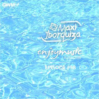 Enjoy Music with Maxi Iborquiza - Episode #58