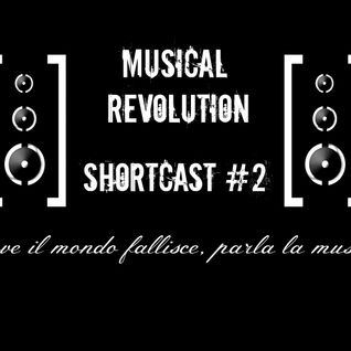 Musical Revolution - Shortcast #2