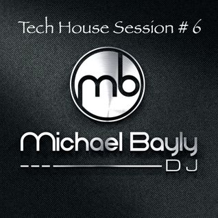 Tech House Session # 6