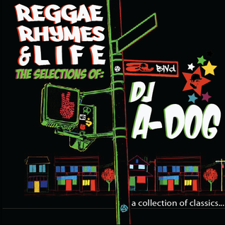 A-Dog 'Reggae,Rhymes & Life' Side A