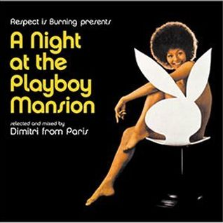 Dimitri From Paris - A Night at the Playboy Mansion (2000)