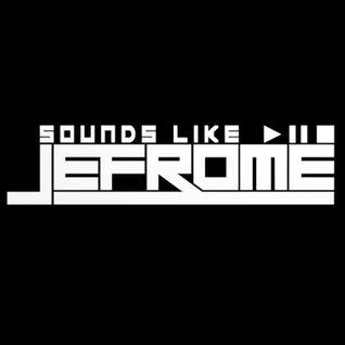 Sounds like Jefrome #1 - Ready to Go album mix