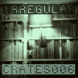 Irregular Crates Podcast 006