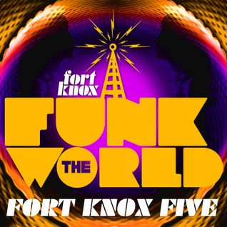 Fort Knox Five presents Funk The World 32