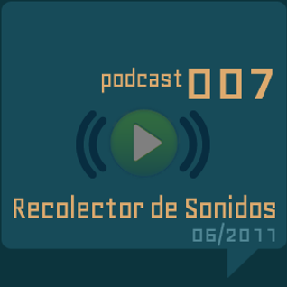RECOLECTOR DE SONIDOS 007 - 06/2011