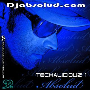DJ ABSOLUD -Techaliciouz 1