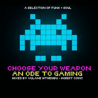 Choose your Weapon Mix - An Ode to Gaming