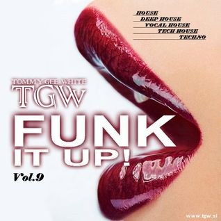 Tommy Gee White - Funk It Up! Vol.9