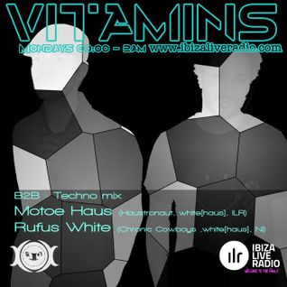 Vitamins ep30 - Motoe Haus b2b Rufus White - IbizaLiveRadio.com