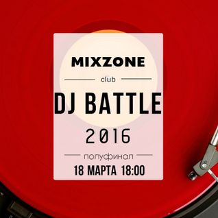 ALEX KAVE - MIXZONE DJ BATTLE 2016 (Semi-Final)