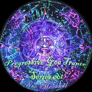Progressive Goa Trance Series 001