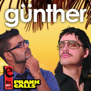 Gunther - E FM Prank Call