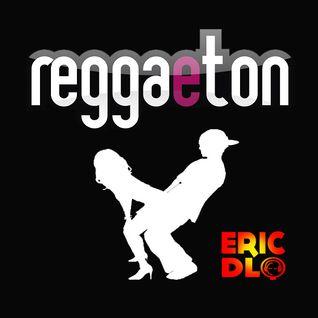 Eric DLQ - Mezcla Reggaeton 2012