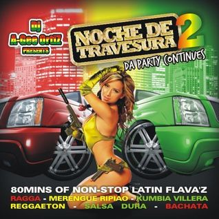 DJ A-GEE ORTIZ PRESENTS - NOCHE DE TRAVESURA 2