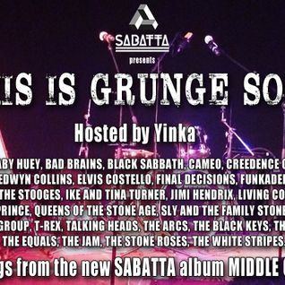 Sabatta presents THIS IS GRUNGE SOUL a Podcast hosted by Yinka - Part 3