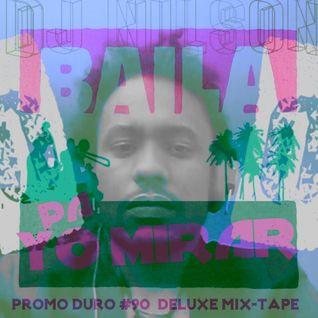 DJ NILSON PROMO DURO #90 DELUXE MIX-TAPE / BAILA PA YO MIRAR