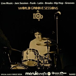 World Groove Session & DOP - Special Guest: NAILE SOSA (Drumer) VOL#02