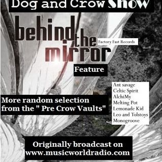 Dog and Crow Show: Solo Dog with Behind the Mirror compilation feature from Factory Fast Records