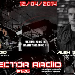 Dj Alex Strunz aka Vector Commander Dj SET @ Vector Radio #126 - 12-04-2014
