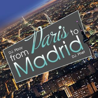 From Paris 2 Madrid (W/ DJ Pboy)