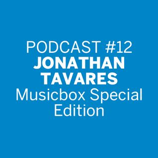 Podcast #12 | Jonathan Tavares - Musicbox Special Edition