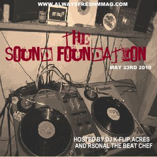 Sound Foundation - The Remix Show (May 23rd, 2010)