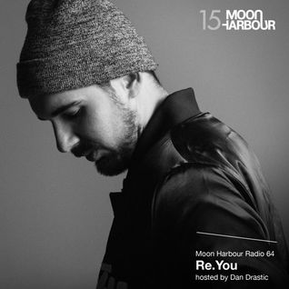 Moon Harbour Radio 64: Re.You, hosted by Dan Drastic