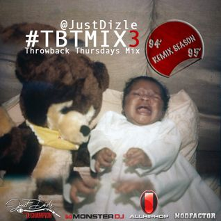 @JustDizle - Throwback Thursdays Mix #3 [94 -95 Remix Season] #TBT #TBTMIX
