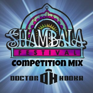 Doctor Hooka-Shambala Festival DJ Competition Mix