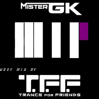 MisterGK pres. Music Is Progress Episode #53 incl. T.F.F. Guestmix