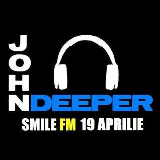 John Deeper @ SMILE FM - 19 Aprilie 2013 (HOUSE HITS)