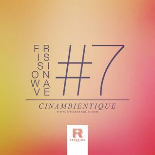 FRISSIONWAVE #7