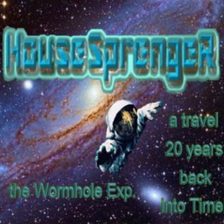 HouseSprengeR - the Wormhole Exp. a travel 20 years back into Time!_p02_Album 2013