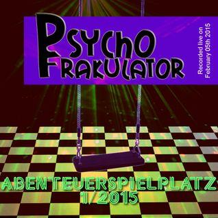 Psychofrakulator's Abenteuerspielplatz 01 2015