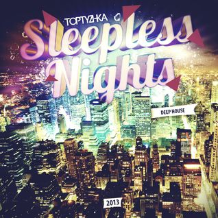 TOPTYZHKA - Sleepless Nights