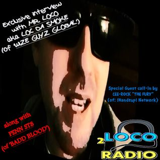 2 LOCO RADIO interviews MR. LOCO (aka LOC DA SMOKE) & PENN ST8 [09-16-14 / 1:30 pm]